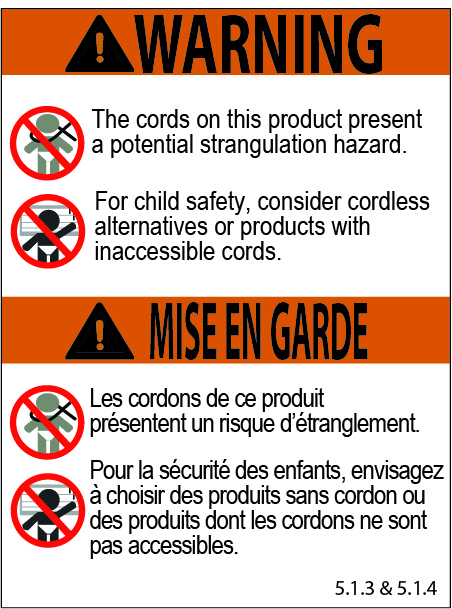 English warning label: The cords on this product present a potential strangulation hazard. For child safety, consider cordless alternatives or products with inaccessible cords.